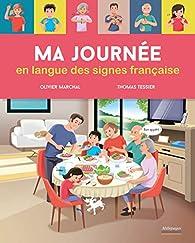 Ma journée en langue des signes française par Olivier Marchal (III)