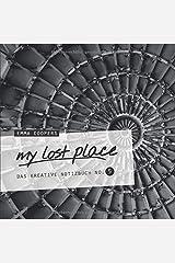 my lost place - Das kreative Notizbuch No. 5 Taschenbuch