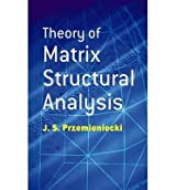 [(Theory of Matrix Structural Analysis)] [Author: J. S. Przemieniecki] published on (June, 2012)