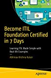 #4: Become ITIL Foundation Certified in 7 Days: Learning ITIL Made Simple with Real-life Examples