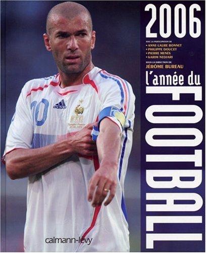 L'année du football 2006 par Jérôme Bureau, Anne-Laure Bonnet, Philippe Doucet, Pierre Ménès, Karim Nedjari