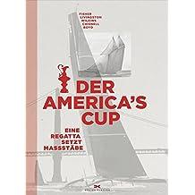 Der America`s Cup: Eine Regatta setzt Maßstäbe