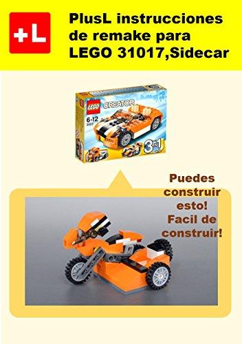 PlusL instrucciones de remake para LEGO 31017,Sidecar: Usted puede construir Sidecar de sus propios ladrillos! por PlusL