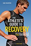 The Athlete's Guide to Recovery: Rest, Relax & Restore for Peak Performance