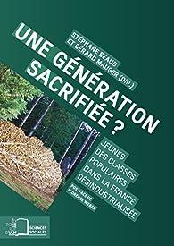 Une génération sacrifiée ? par Stéphane Beaud
