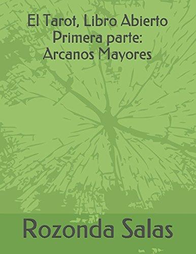 El Tarot, Libro Abierto (Primera parte:Los Arcanos Mayores)