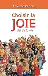 Choisir la joie: Sel de la vie