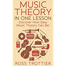 Music Theory in One Lesson: Discover How Easy Music Theory Can Be! (English Edition)