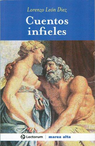 Cuentos infieles / Infidelity Stories por Lorenzo Leon