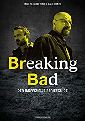 Breaking Bad: Der inoffizielle Serienguide (German Edition)
