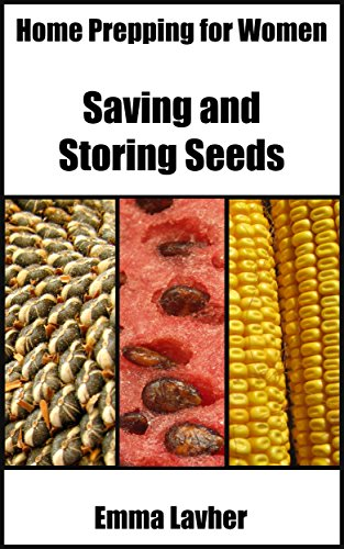 Saving and Storing Seeds (Home Prepping for Women Book 2) (English Edition)