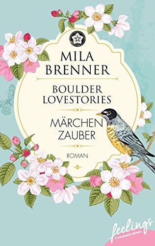 Boulder Lovestories - Märchenzauber: Roman