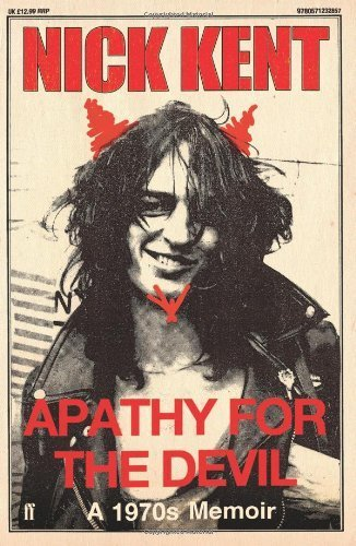 Apathy for the Devil by Kent, Nick Published by Faber & Faber (2010)