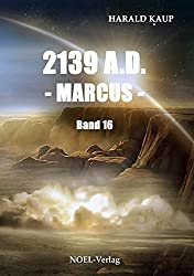 2139 A.D. Marcus (Neuland Saga 16)