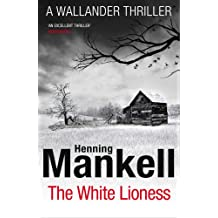 The White Lioness: Kurt Wallander