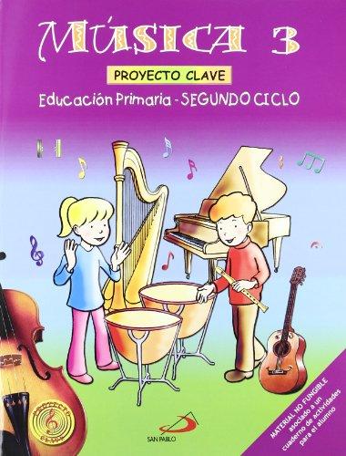 Música 3 - Proyecto Clave - Libro del alumno: Educación Primaria. Segundo ciclo - 9788428525114 por José Cristóbal Corral Salas
