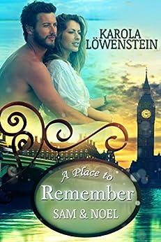 A Place to Remember: Sam & Noel (London Love Stories 4) von [Löwenstein, Karola]