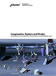 Imagination. Suchen und Finden (eikones)
