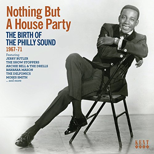 Price comparison product image Nothing But A House Party: The Birth Of The Philly Sound 1967-71
