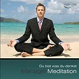 Manager Meditation - Du bist was du denkst