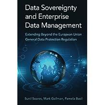 Data Sovereignty and Enterprise Data Management: Extending Beyond the European Union General Data Protection Regulation