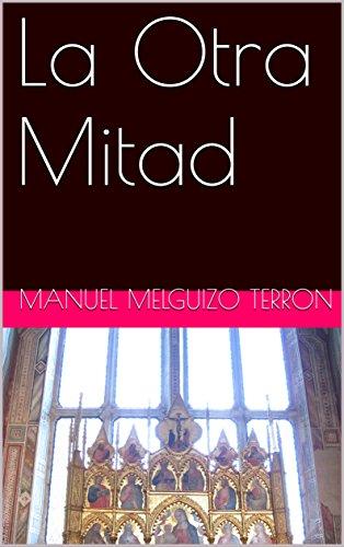 La Otra Mitad por Manuel  Melguizo Terron
