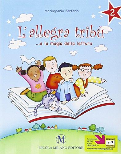 L'allegra tribù. e la magia della lettura. Per la Scuola elementare. Con espansione online: 2