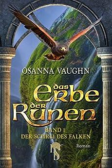 Das Erbe der Runen: Band 1: Der Schrei des Falken