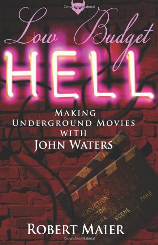 low-budget-hell-making-underground-movies-with-john-waters