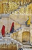 Le Nouveau Dictionnaire de la civilisation indienne - Édition intégrale (Bouquins) - Format Kindle - 9782221217740 - 44,99 €