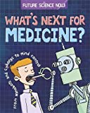 Medicine (Future Science Now!)