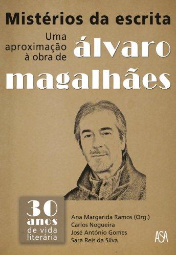Mistérios da Escrita – Uma Aproximação à Obra de Álvaro Magalhães (Portuguese Edition) por Vários Autores