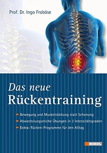 Image of Das neue Rückentraining: Bewegung und Muskelstärkung statt Schonung, Abwechslungsreiche Übungen in 3 Intensitätsgraden, Extra: Rücken-Programme für den Alltag