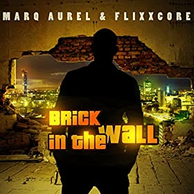 Marq Aurel & Flixxcore-Brick In The Wall