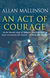 An Act Of Courage: (Matthew Hervey Book 7)