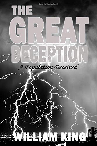 The Great Deception: A Population Deceived por William King