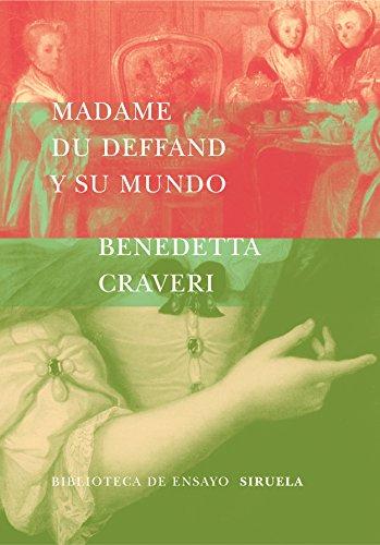 Madame du Deffand y su mundo (Biblioteca de Ensayo / Serie mayor)