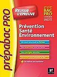 Prévention, Santé, Environnement 2de, 1re, Tle Bac Pro : Réussir l'épreuve