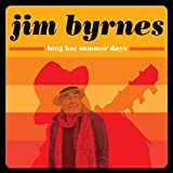 Long Hot Summer Days - Jim Byrnes
