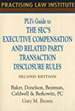 PLI's Guide to the SEC's Executive Compensation and Related Party Transaction Disclosure Rules