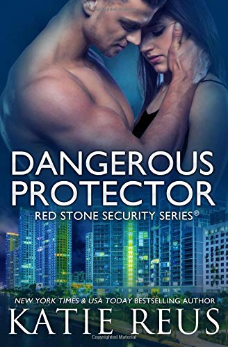 Dangerous Protector (Red Stone Security Series) Red Protector