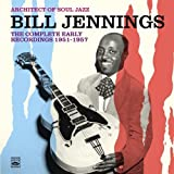Architect Of Soul Jazz Bill Jennings. The Complete Early Recordings 1951-1957 by Fresh Sound Records (FSR 816) -