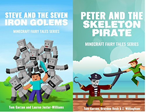 MINECRAFT: Steve and the Seven Iron Golems & Peter and the Skeleton Pirate (Book 1 & 3) (minecraft diaries, minecraft handbook, minecraft pocket edition, ... Fairy Tales Series) (English Edition) (Xbox 360 Spiele Minecraft Mods)