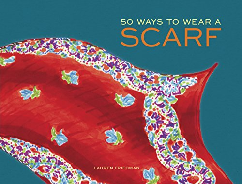 50 Ways to Wear a Scarf ()