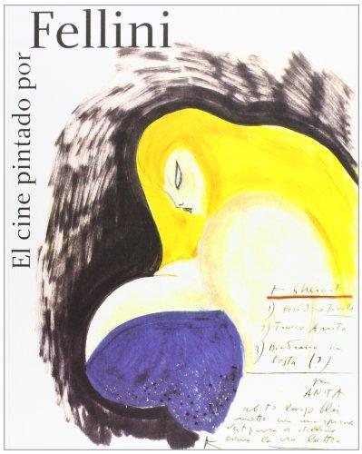El cine pintado por Fellini por Vv.Aa