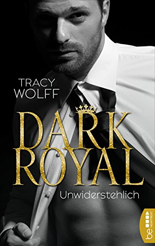 Dark Royal - Unwiderstehlich (His Royal Hotness 1)