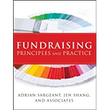 Fundraising Principles and Practice (Essential Texts for Nonprofit and Public Leadership and Management)
