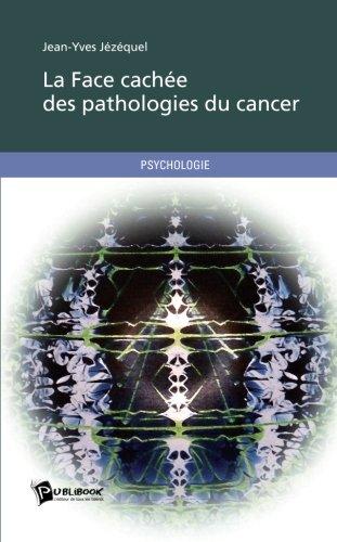 La Face cachée des pathologies du cancer