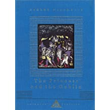 The Princess And The Goblin (Everyman's Library CHILDREN'S CLASSICS)