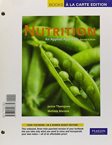 Nutrition: An Applied Approach, Books a la Carte Edition (2nd Edition) by Janice Thompson (2009-02-01) par Janice Thompson;Melinda Manore
